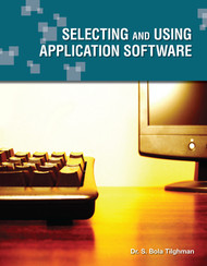 Selecting and Using Application Software (Dr. S. Bola Tilghman) - Paperback