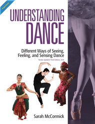 Understanding Dance: Newly Updated 3rd Ed, 2019 (McCormick) - Paperback