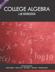 College Algebra Lab Manual (Barrett, Cook, Harrell, Reid, Wescoatt) - Online Textbook
