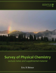 Survey of Physical Chemistry for Majors Lecture Notes (Eric R. Bittner) - eBook
