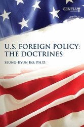 U.S. Foreign Policy - The Doctrines (Seung-Kyun Ko, Ph.D.) - Paperback