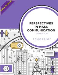 Perspectives in Mass Communication-Second Edition (Laurie Fluker) - Online Textbook