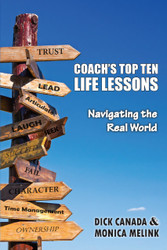 Coach's Top Ten Life Lessons: Navigating the Real World (Monica Melink and Dick Canada) - Paperback