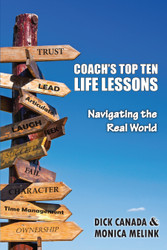 Coach's Top Ten Life Lessons: Navigating the Real World (Monica Melink and Dick Canada) - eBook