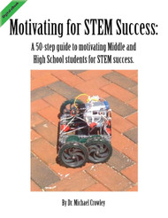 Motivating for STEM Success: A 50-step guide to motivating Middle and High School students for STEM success. (Dr. Michael Crowley) - eBook