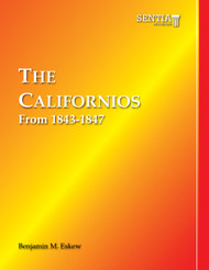 The Californios from 1843-1847 (Benjamin M. Eskew) - Paperback