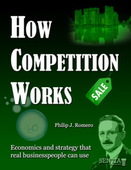 How Competition Works:  Economics and Strategy That Real Business People Can Use (Philip Romero) - Paperback