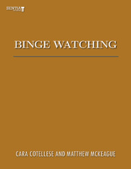 Binge Watching (Cotellese and McKeague) - Physical