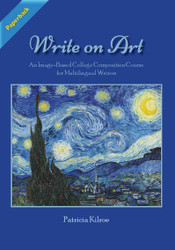 Write on Art: An Image-Based College Composition Course for Multilingual Writers (Patricia Kilroe) - Paperback