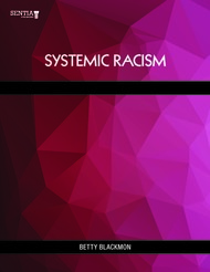 Systemic Racism (Betty Blackmon) - Physical