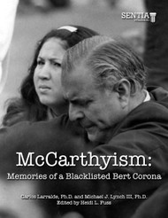 McCarthyism: Memories of a Blacklisted Bert Corona (Carlos Larralde Ph.D. and Michael J. Lynch III Ph.D) - eBook