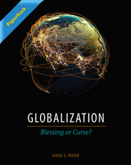 Globalization: Blessing or Curse? (Han S. Park) - Printed Paperback