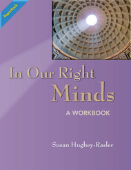 In Our Right Minds: A Workbook for Autobiographical Reintegration (Hughey-Rasler) - Paperback
