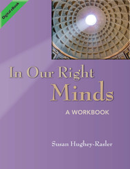 In Our Right Minds: A Workbook for Autobiographical Reintegration (Hughey-Rasler) - eBook