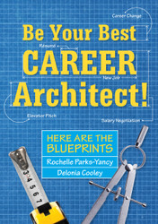Be Your Best Career Architect! Here are the Blueprints (Parks-Yancy and Cooley) - eBook