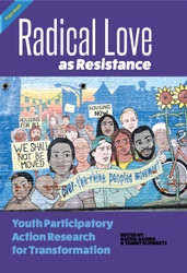 Radical Love as Resistance: Youth Participatory Action Research for Transformation (Radina & Schwartz) - Paperback