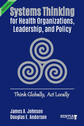 Systems Thinking for Health Organizations, Leadership, and Policy: Think Globally, Act Locally (Johnson & Anderson) - eBook