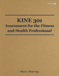 KINE 301 - Assessment for the Fitness and Health Professional (Murray) - Online Book
