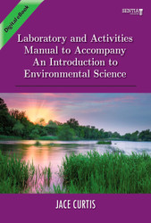 Laboratory and Activities Manual to Accompany An Introduction to Environmental Science 1101 (Jace Curtis) - Online Textbook