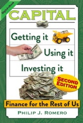 Capital: Getting it, Using it, Investing it: Finance for the Rest of Us - Second Edition (Romero) - eBook