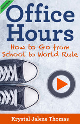 Office Hours: How to Go From School to World Rule (Krystal J Thomas) - eBook