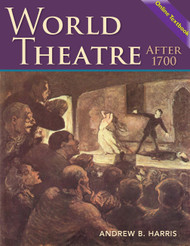 World Theatre After 1700  (Harris, Andrew B.) -  Online Textbook