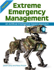 Extreme Emergency Management: An Artificial Intelligence-based Approach  (Levy & Prizzia) - Paperback