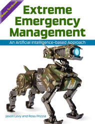 Extreme Emergency Management: An Artificial Intelligence-based Approach (Levy & Prizzia) - Online Textbook