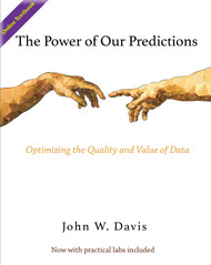 The Power of Our Predictions: Optimizing the Value of Data (Davis, John) - Online Textbook