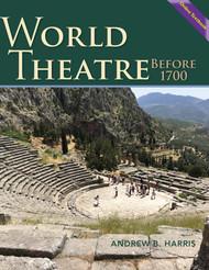 World Theatre Before 1700  (Harris, Andrew B.) Online Textbook