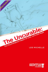THE UNCURABLE: The Psychological Impact of Loss, Love and Hope (Leo Michelle) - Online Textbook