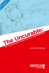 THE UNCURABLE: The Psychological Impact of Loss, Love and Hope (Leo Michelle) Paperback