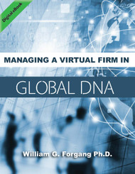 Managing a Virtual Firm in Global DNA (William Forgang) eBook