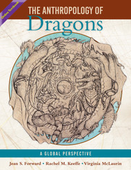 The Anthropology of Dragons (Forward, Keeffe, McLaurin) - Online Textbook