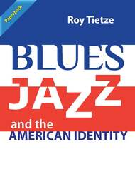 The Blues, Jazz and American Identity: A Workbook for Listening and Dialogue (Tietze) Paperback