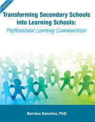 Transforming Secondary Schools into Learning Schools: Professional Learning Communities in Action (Bernice Sanchez) Paperback