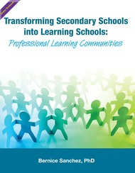 Transforming Secondary Schools into Learning Schools: Professional Learning Communities in Action (Bernice Sanchez) Online Textbook