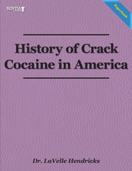 History of Crack Cocaine in America (Dr. LaVelle Hendricks) Paperback