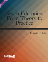 Neuro-Education: From Theory to Practice (Chris Meredith) Online Textbook