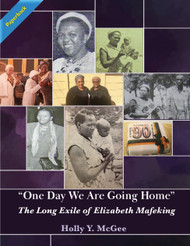 """One Day We Are Going Home"": The Long Exile of Elizabeth Mafeking (McGee) - Paperback"