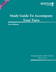 Study Guide To Accompany Your Turn (Benjamin Jacob & Colin Lowell with Sherry Lewis) - Online Textbook