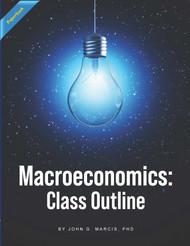 Macroeconomics: Class Outline (Marcis) - Paperback