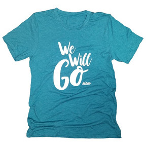 We Will Go Script Teal Shirt