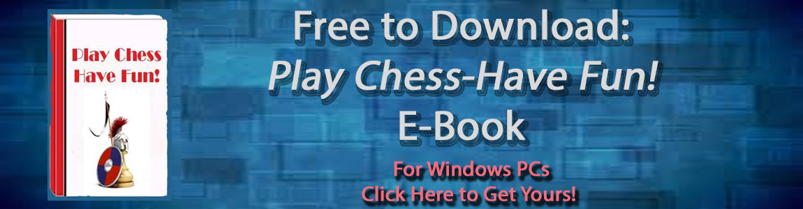 Free Chess Download - Play Chess Have Fun!