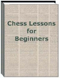 Chess Lessons for Beginners - Instructional Chess E-Book Download