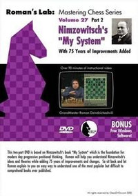 "Roman's Lab, Vol. 27: Nimzowitsch's ""My System"", Part 2 Chess Download"