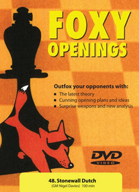 Foxy 48: Dutch Defense, Stonewall Variation - Chess Opening Video DVD