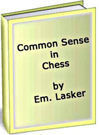 Common Sense in Chess by Em. Lasker - Download