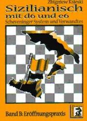 Sizilianisch mit d6 und e6 (Band B) - Chess Opening Print Book