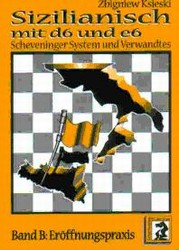 Sizilianisch mit d6 und e6 (Band B) - Chess Opening Print Book
